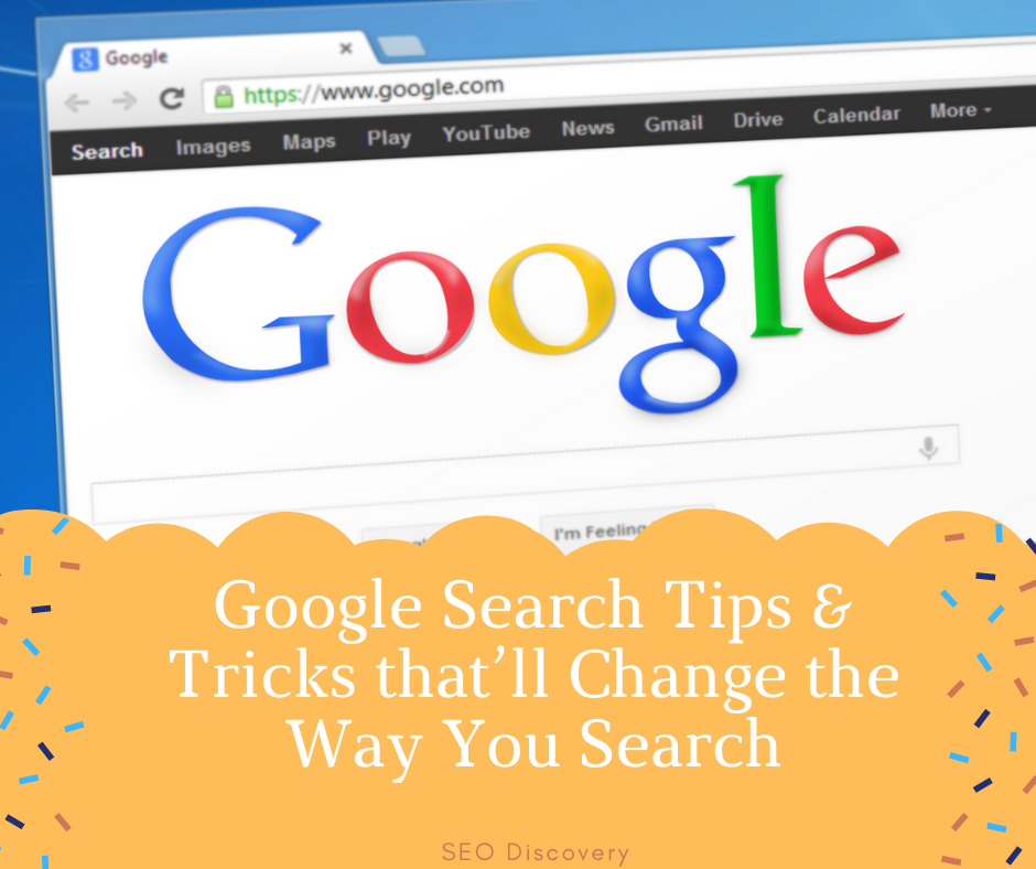 Google Search Tips & Tricks that'll Change the Way You Search