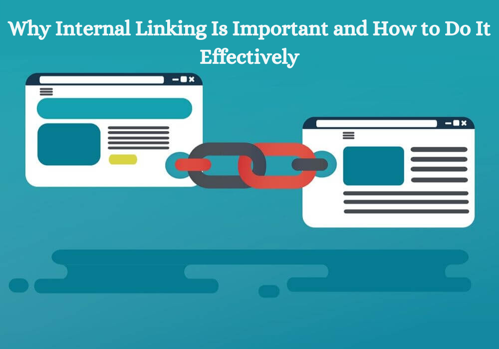 Why Internal Linking Is Important